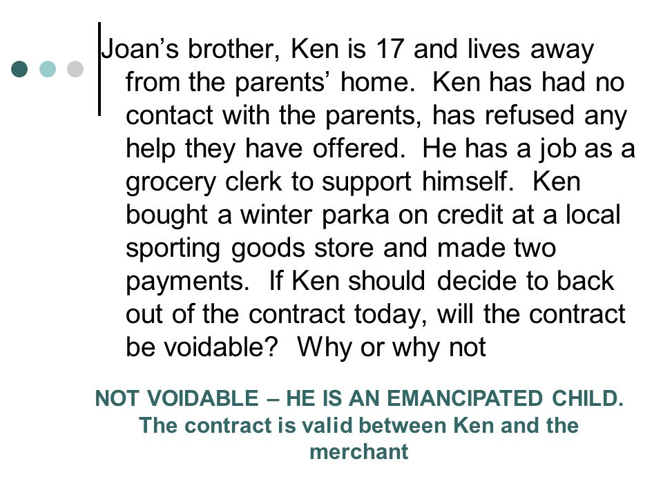 Joan's brother, Ken is 17 and lives away from the parents' home.