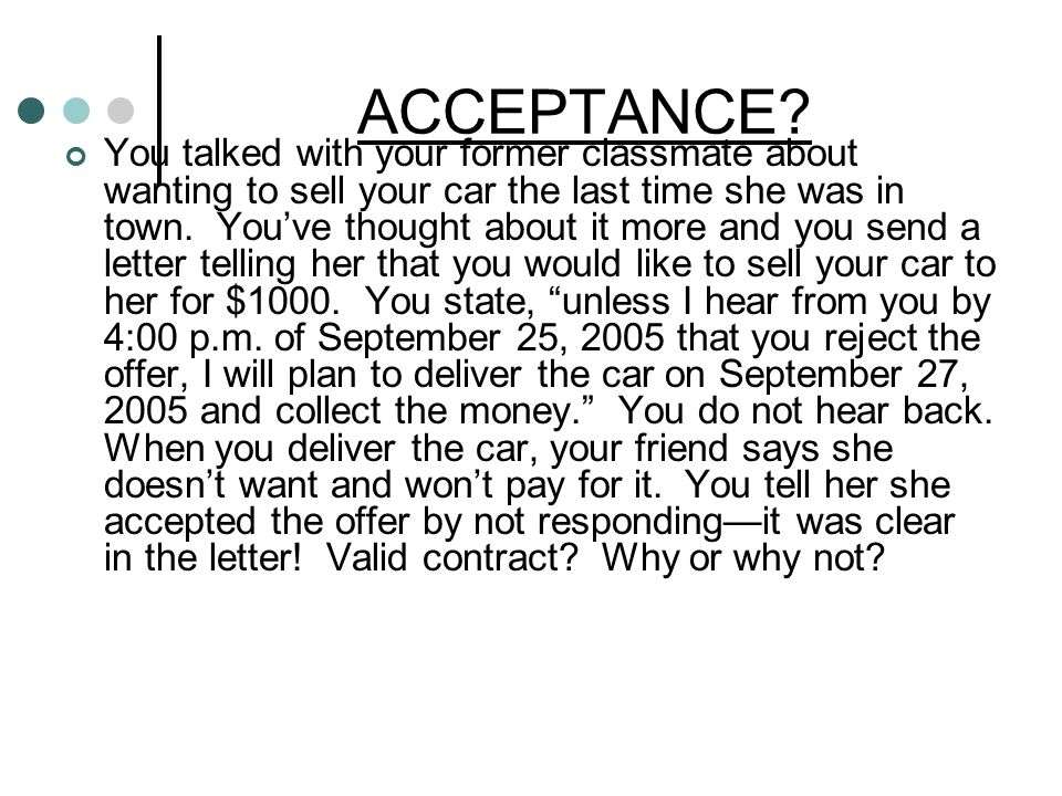 ACCEPTANCE? You talked with your former classmate about wanting to sell your car the last time she was in town. You've thought about it more and you s