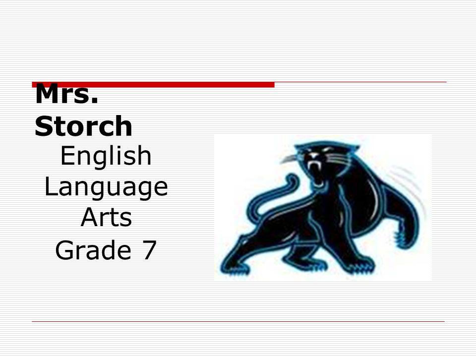 Mrs. Storch English Language Arts Grade 7