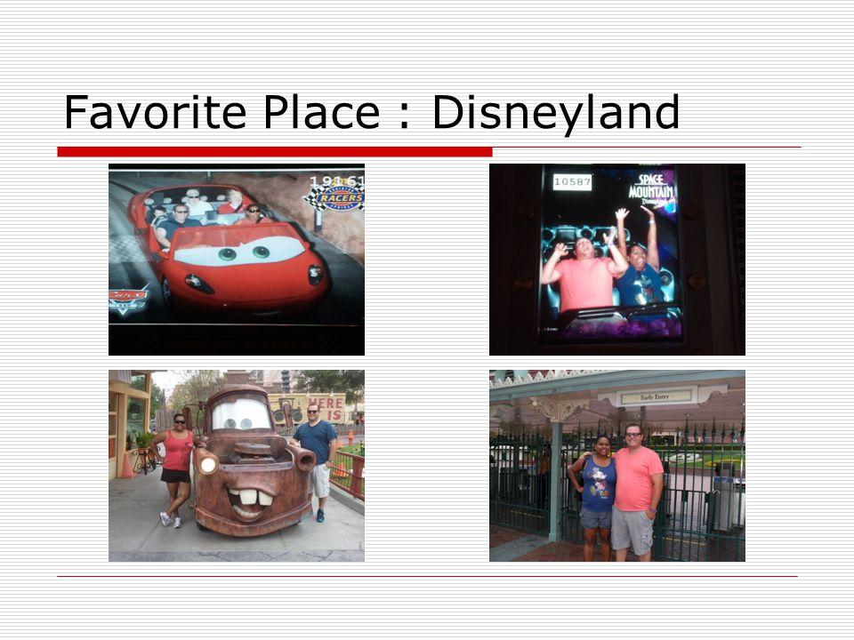 Favorite Place : Disneyland