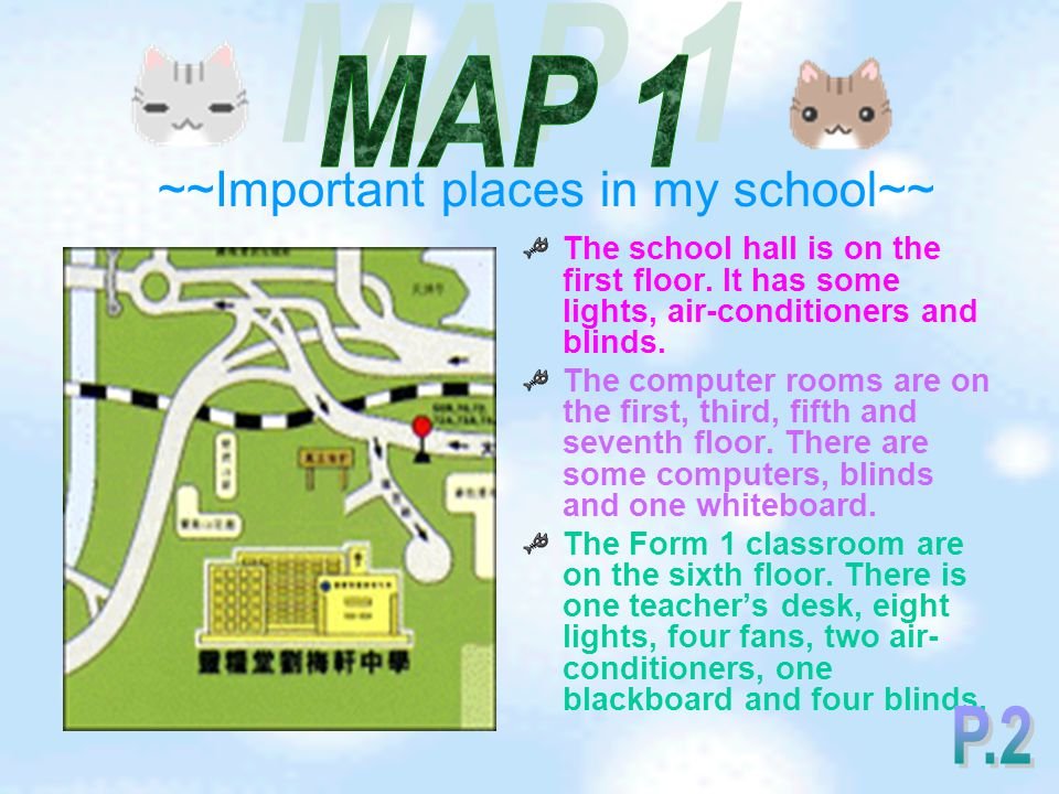 ~~Important places in my school~~ The school hall is on the first floor.