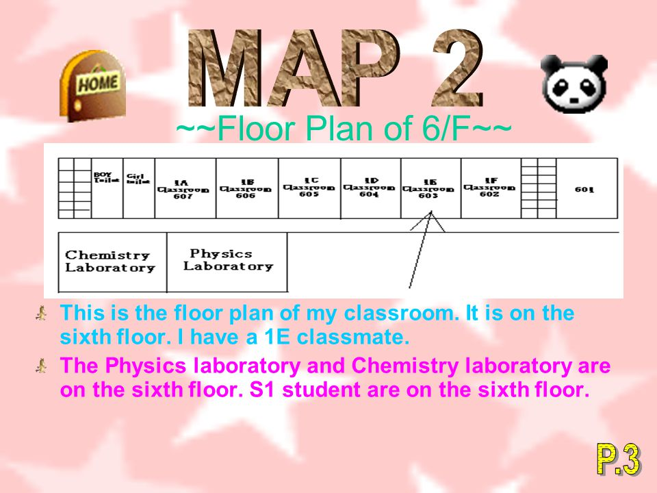 ~~Floor Plan of 6/F~~ This is the floor plan of my classroom.
