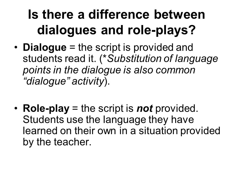 Is there a difference between dialogues and role-plays.
