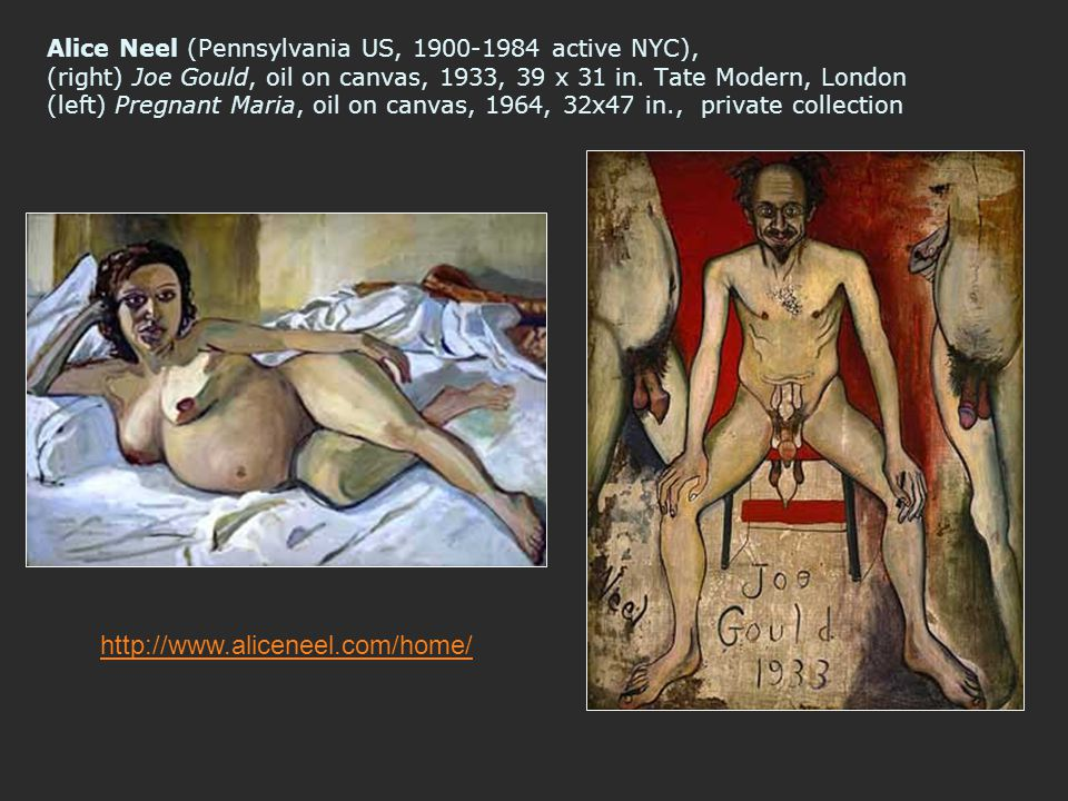 Alice Neel (Pennsylvania US, 1900-1984 active NYC), (right) Joe Gould, oil on canvas, 1933, 39 x 31 in. Tate Modern, London (left) Pregnant Maria, oil