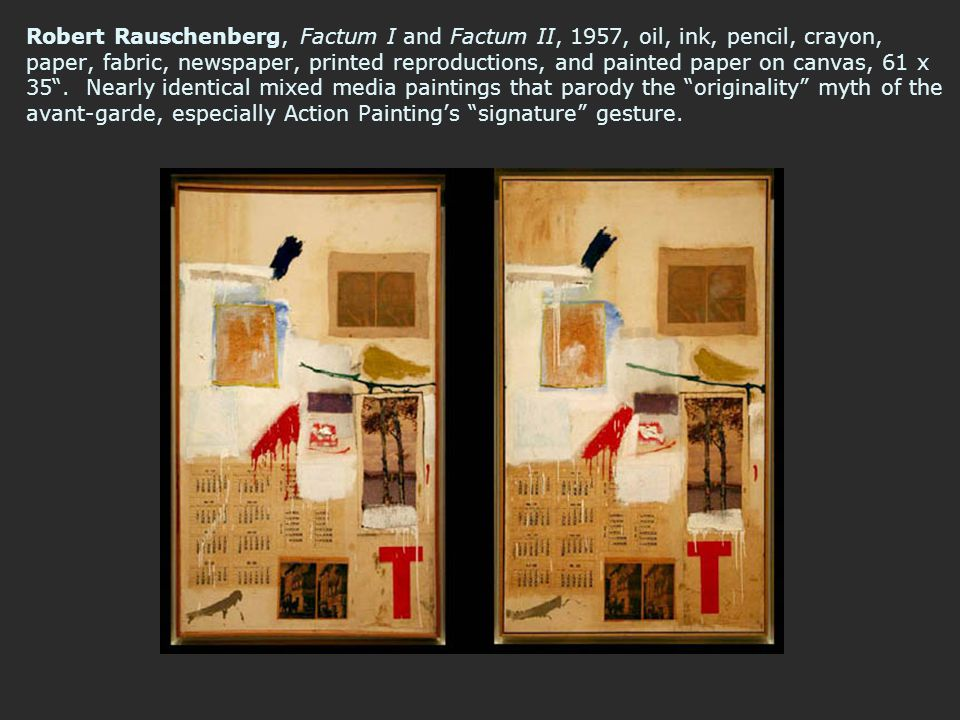 Robert Rauschenberg, Factum I and Factum II, 1957, oil, ink, pencil, crayon, paper, fabric, newspaper, printed reproductions, and painted paper on can