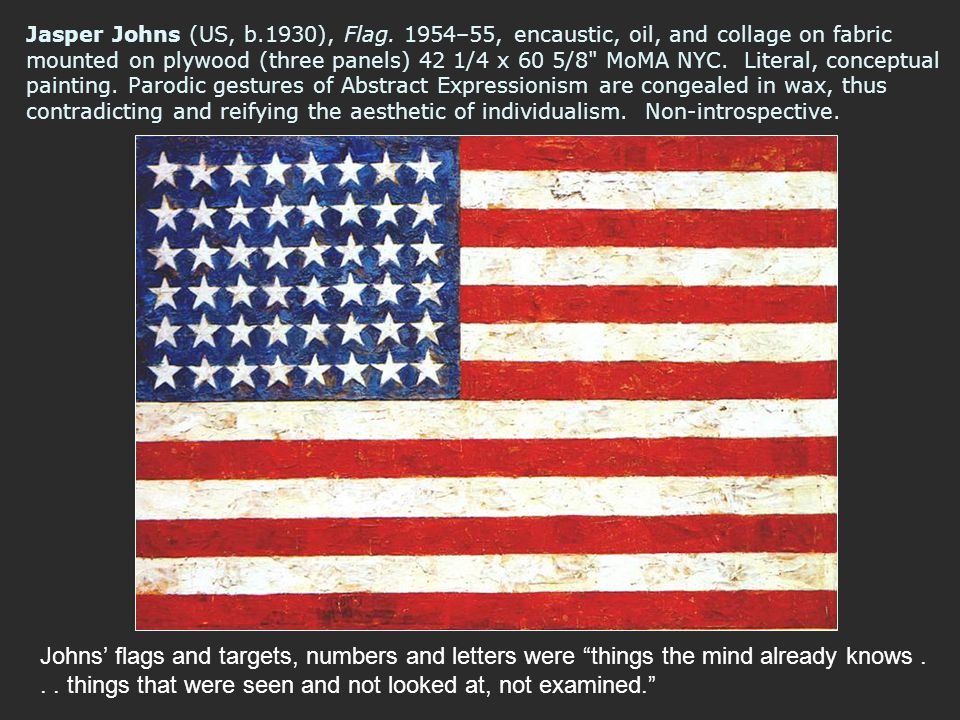 Jasper Johns (US, b.1930), Flag. 1954–55, encaustic, oil, and collage on fabric mounted on plywood (three panels) 42 1/4 x 60 5/8