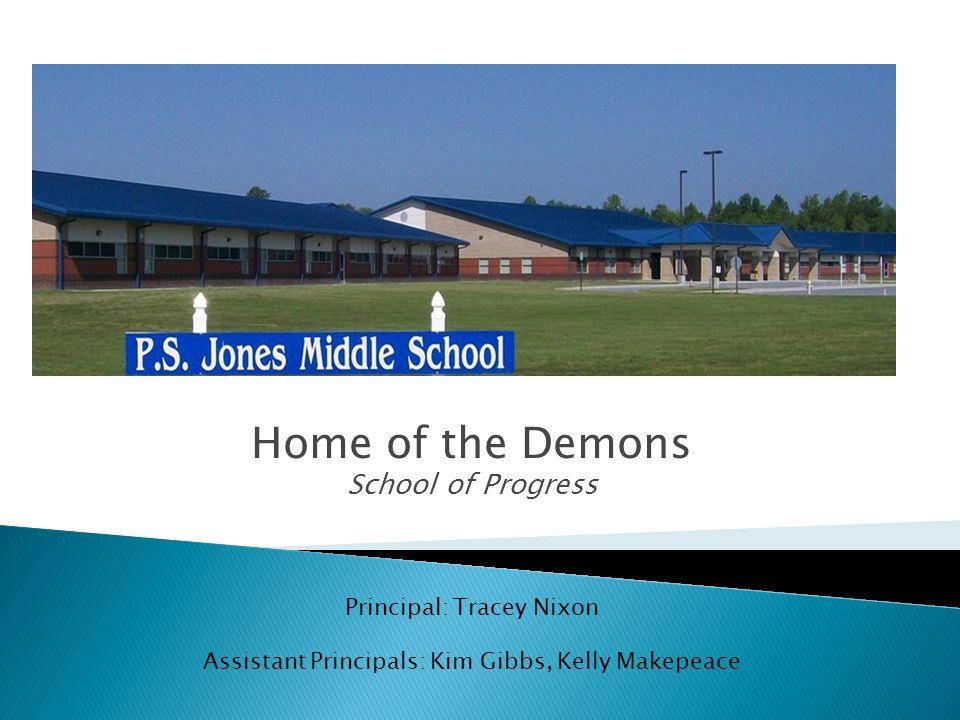 Home of the Demons School of Progress Principal: Tracey Nixon Assistant Principals: Kim Gibbs, Kelly Makepeace