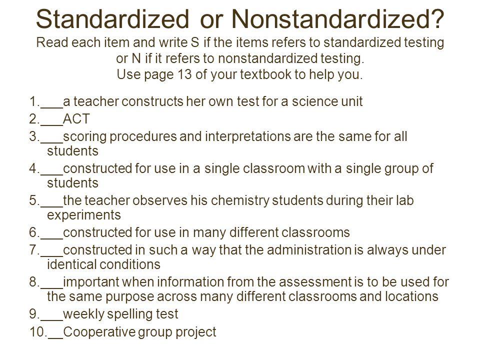 Standardized or Nonstandardized.