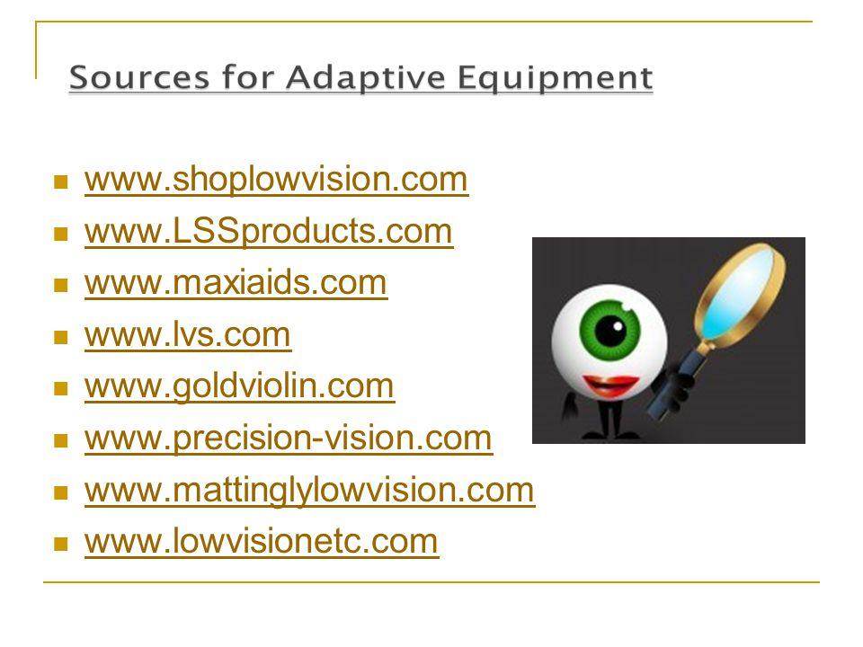 www.shoplowvision.com www.LSSproducts.com www.maxiaids.com www.lvs.com www.goldviolin.com www.precision-vision.com www.mattinglylowvision.com www.lowvisionetc.com