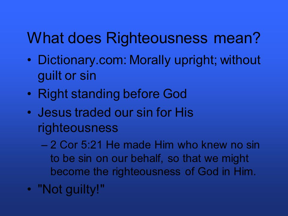 What does Righteousness mean.