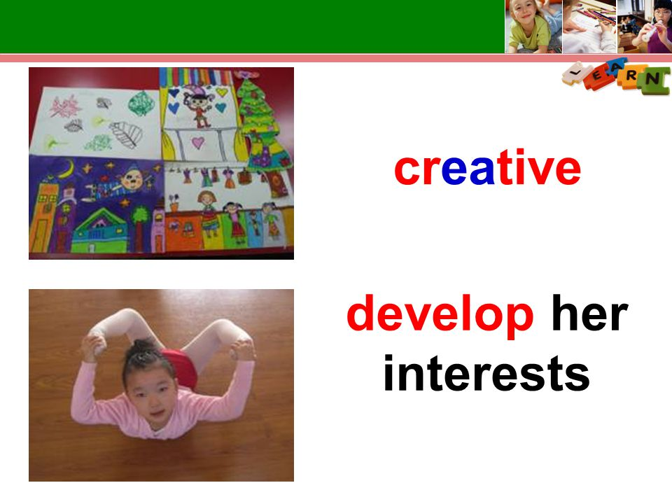 creative develop her interests