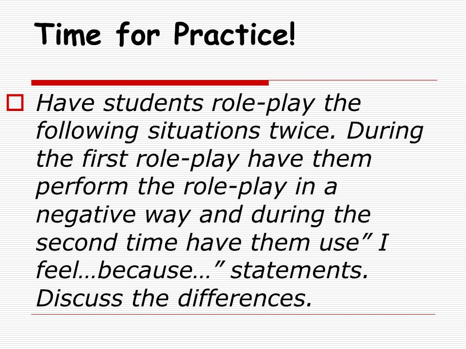 Time for Practice.  Have students role-play the following situations twice.