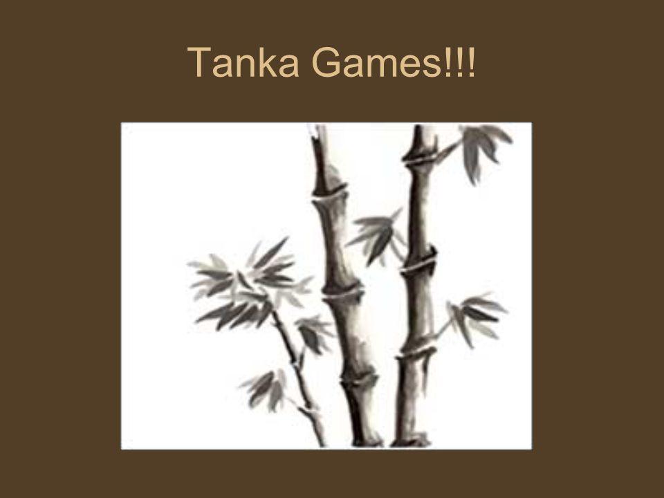 Tanka Games!!!