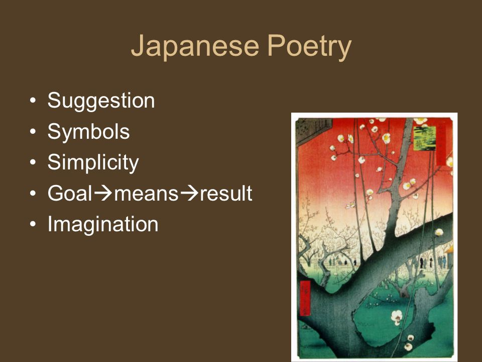 Japanese Poetry Suggestion Symbols Simplicity Goal  means  result Imagination