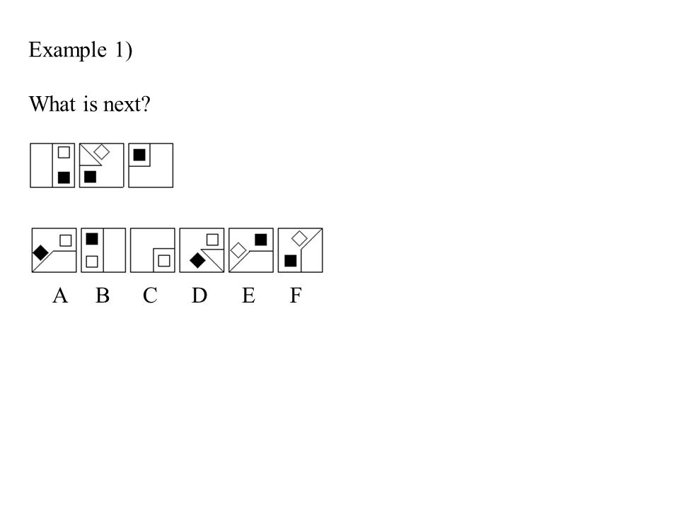 Example 1) What is next? A B C D E F
