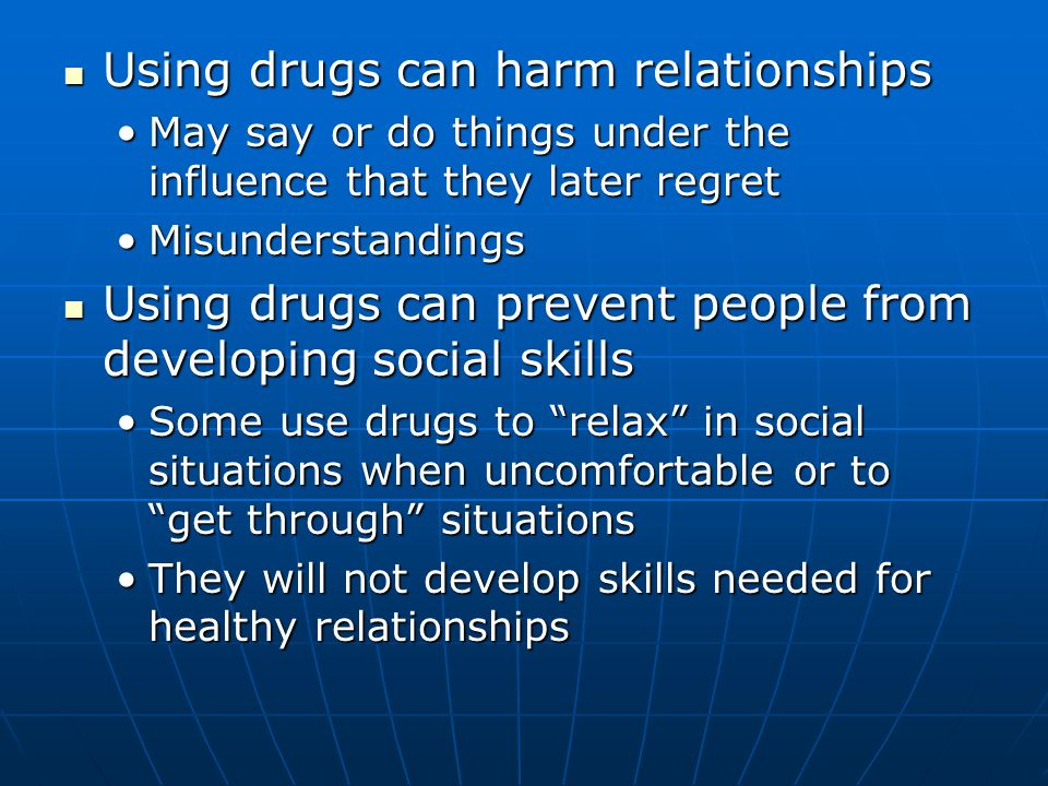 Using drugs can lead to violence and illegal behaviors Using drugs can lead to violence and illegal behaviors Often become angry and aggressive and may harm othersOften become angry and aggressive and may harm others Most homicides, suicides and abuse episodes are drug relatedMost homicides, suicides and abuse episodes are drug related Behaviors such as damaging property and shoplifting more likelyBehaviors such as damaging property and shoplifting more likely Using drugs can lead to drug dependence Using drugs can lead to drug dependence May stimulate pressure center of brainMay stimulate pressure center of brain Contains specialized nerve cells to release dopamine which triggers feelings of pleasureContains specialized nerve cells to release dopamine which triggers feelings of pleasure