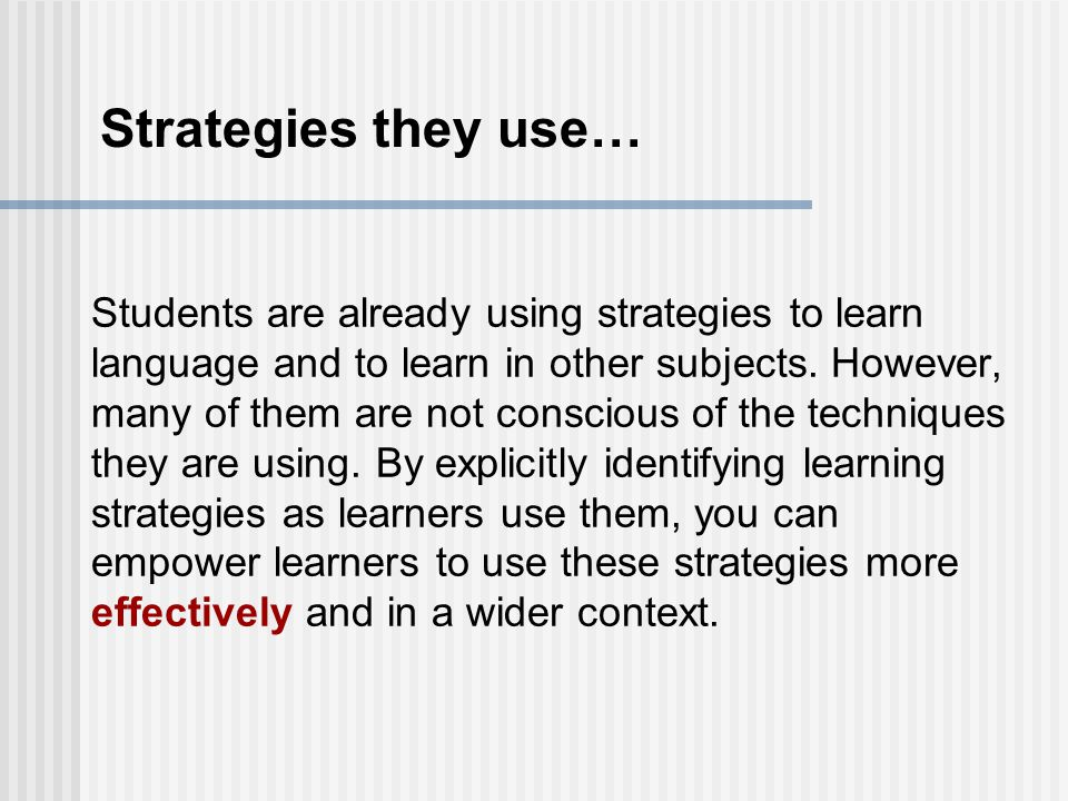 Students are already using strategies to learn language and to learn in other subjects.