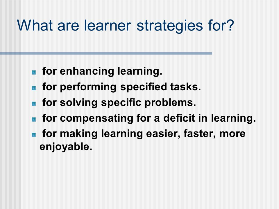 What are learner strategies for. for enhancing learning.