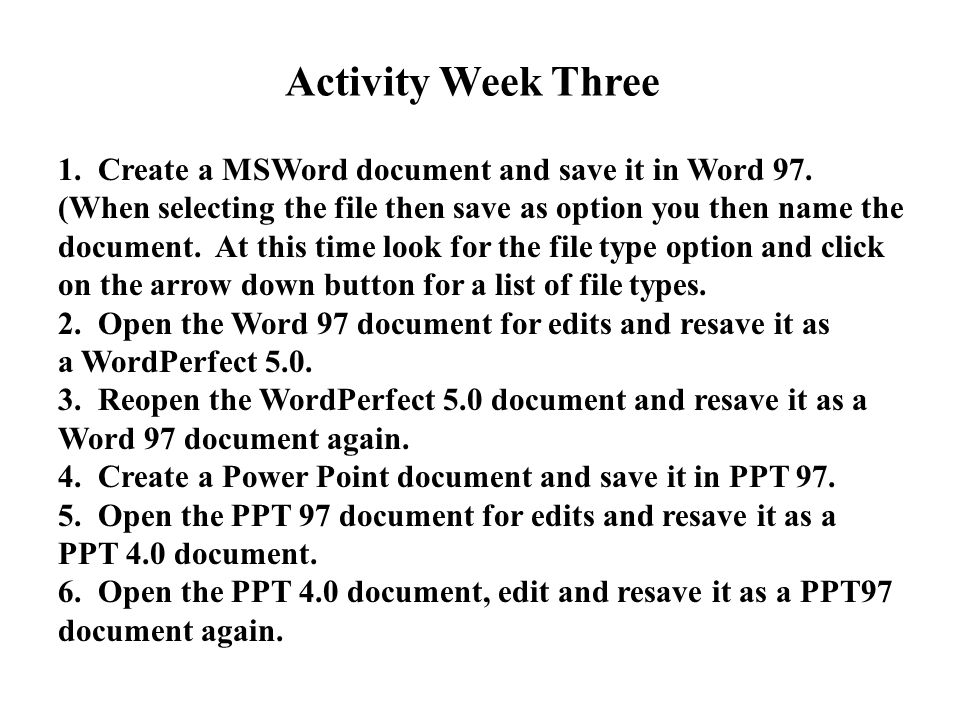 1. Create a MSWord document and save it in Word 97. (When selecting the file then save as option you then name the document. At this time look for the