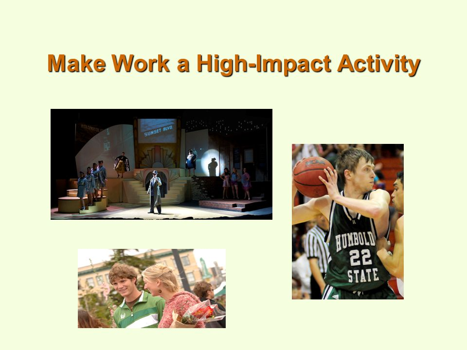 Make Work a High-Impact Activity