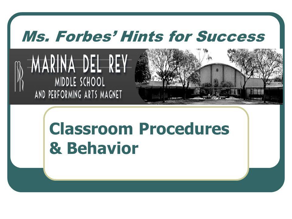 Ms. Forbes' Hints for Success Classroom Procedures & Behavior