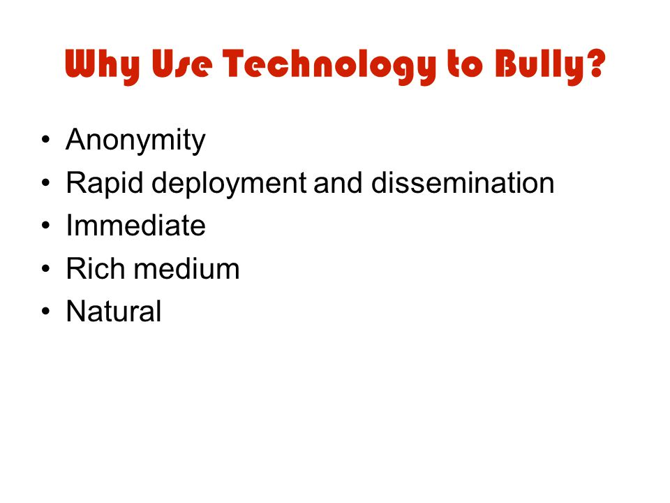 Why Use Technology to Bully.