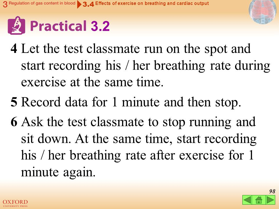 97 3.2 3 Close the valve of the squeeze bulb. Squeeze the bulb to inflate the rubber bladder. Part 3: Data recording 3.4 Effects of exercise on breath
