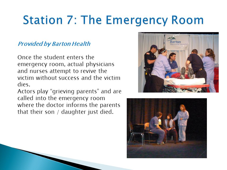 Provided by Barton Health Once the student enters the emergency room, actual physicians and nurses attempt to revive the victim without success and the victim dies.