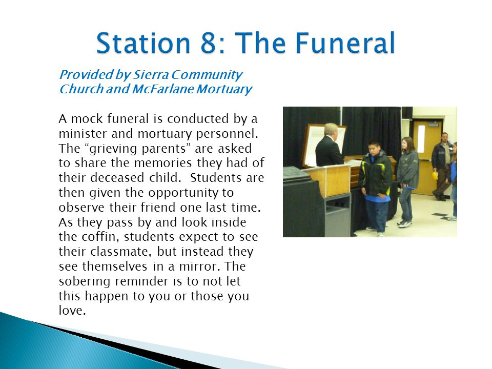 Provided by Sierra Community Church and McFarlane Mortuary A mock funeral is conducted by a minister and mortuary personnel.