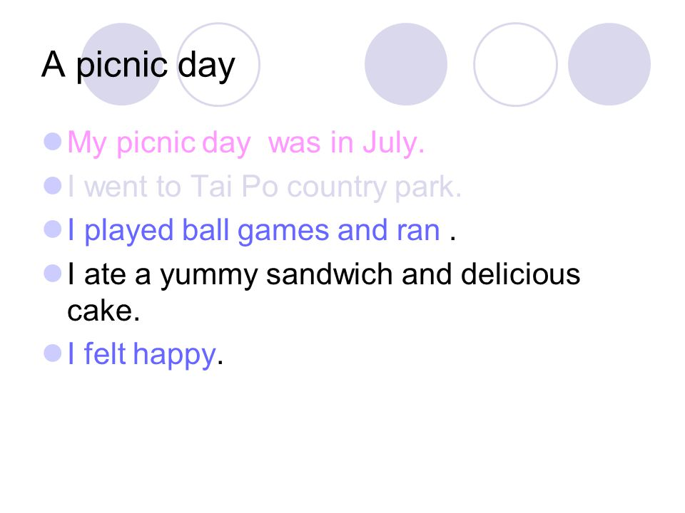 A picnic day My picnic day was in July. I went to Tai Po country park.