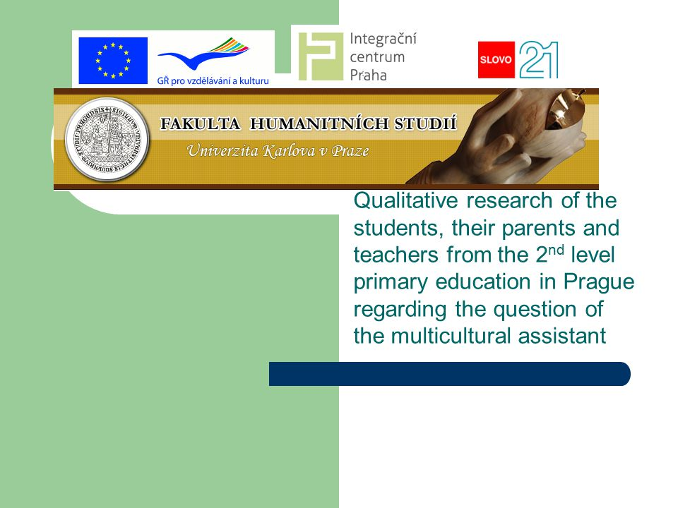 Qualitative research of the students, their parents and teachers from the 2 nd level primary education in Prague regarding the question of the multicu