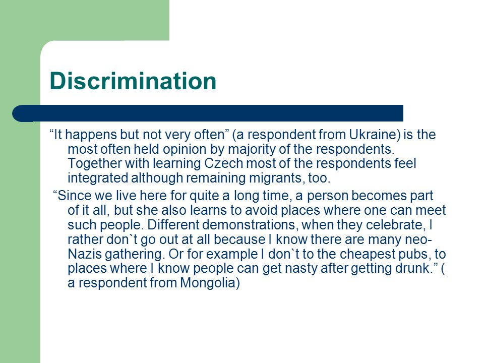 """Discrimination """"It happens but not very often"""" (a respondent from Ukraine) is the most often held opinion by majority of the respondents. Together wit"""
