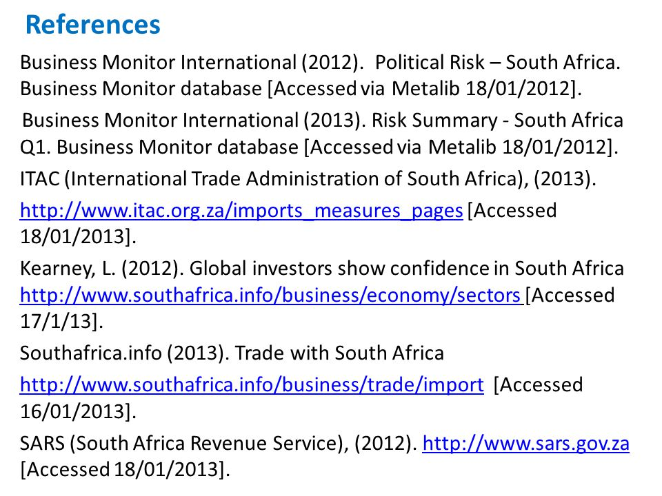 References Business Monitor International (2012). Political Risk – South Africa.