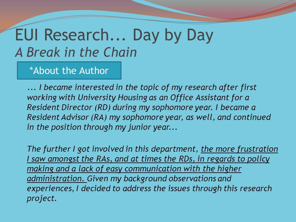 EUI Research...Day by Day A Break in the Chain *ABOUT THE AUTHOR...