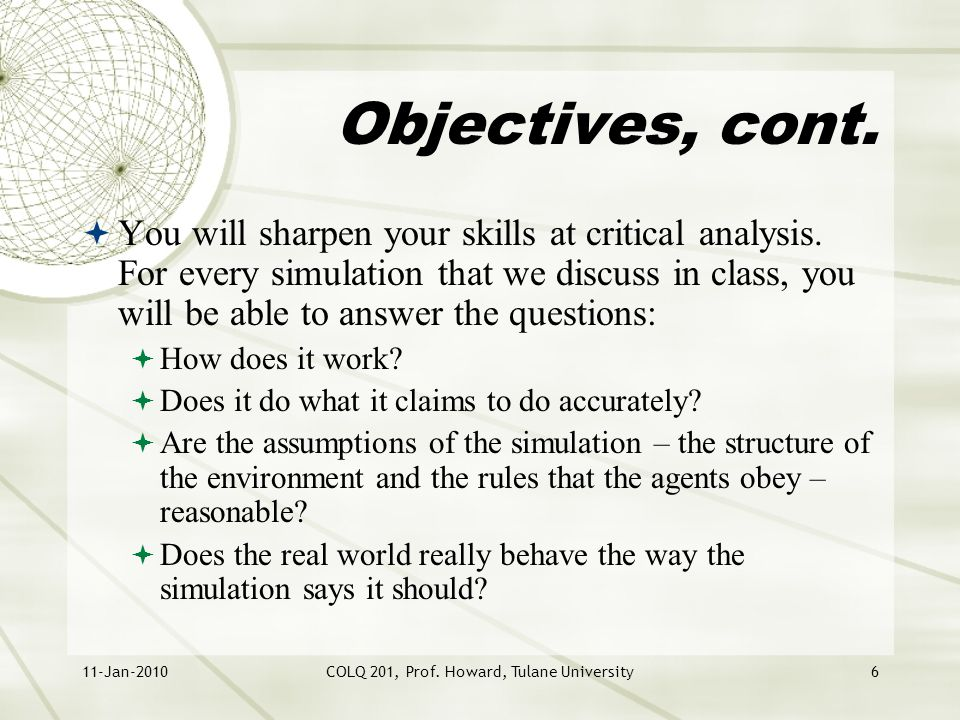 11-Jan-2010COLQ 201, Prof.Howard, Tulane University6 Objectives, cont.