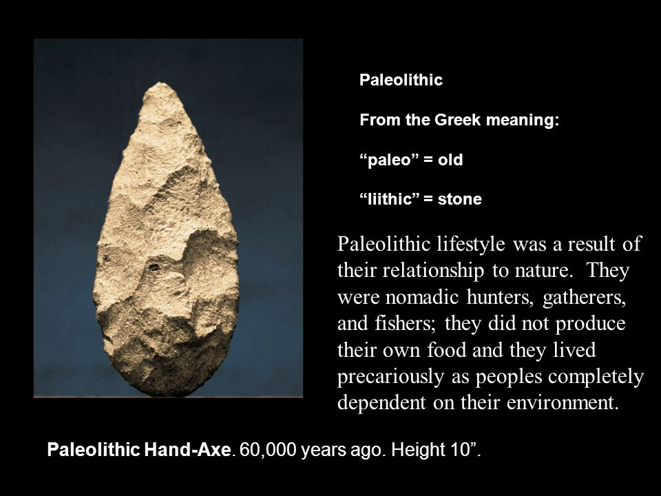 Paleolithic Hand-Axe. 60,000 years ago. Height 10 .