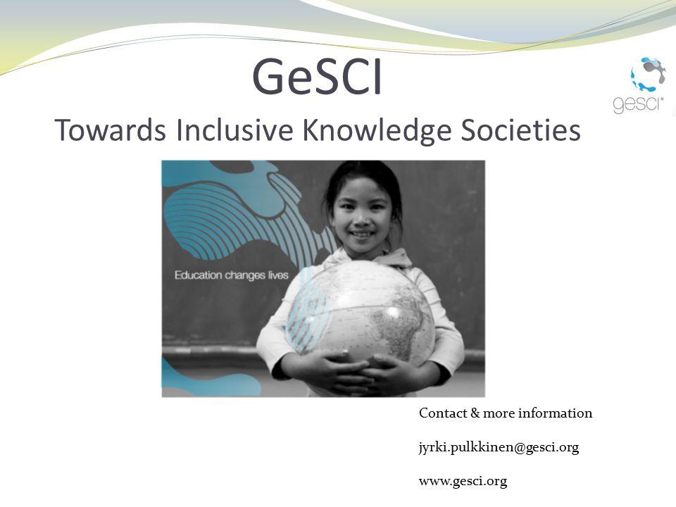 GeSCI Towards Inclusive Knowledge Societies Contact & more information jyrki.pulkkinen@gesci.org www.gesci.org
