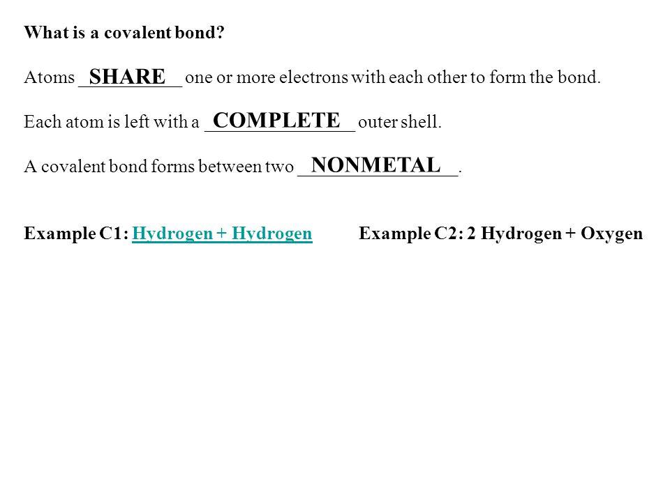 Example C3: Chlorine + ChlorineExample C4: Oxygen + Oxygen Example C5: Carbon + 2 OxygenExample C6: Carbon + 4 Hydrogen