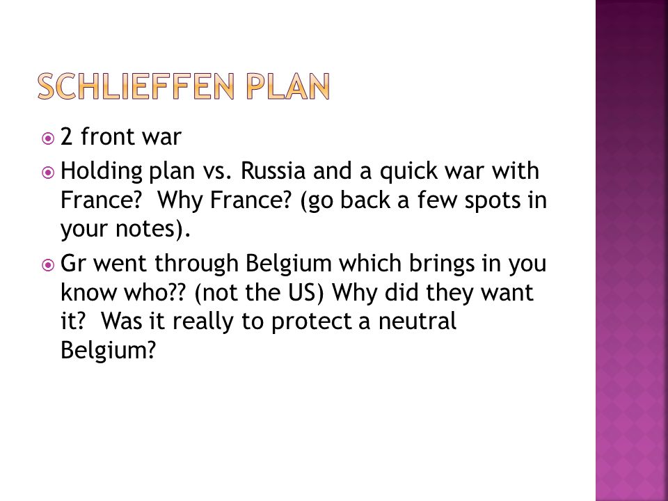  2 front war  Holding plan vs. Russia and a quick war with France.