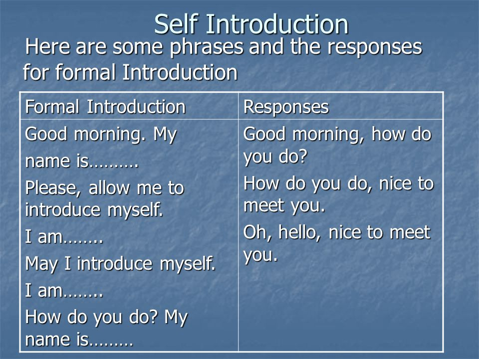 Self Introduction Here are some phrases and the responses for formal Introduction Here are some phrases and the responses for formal Introduction Form