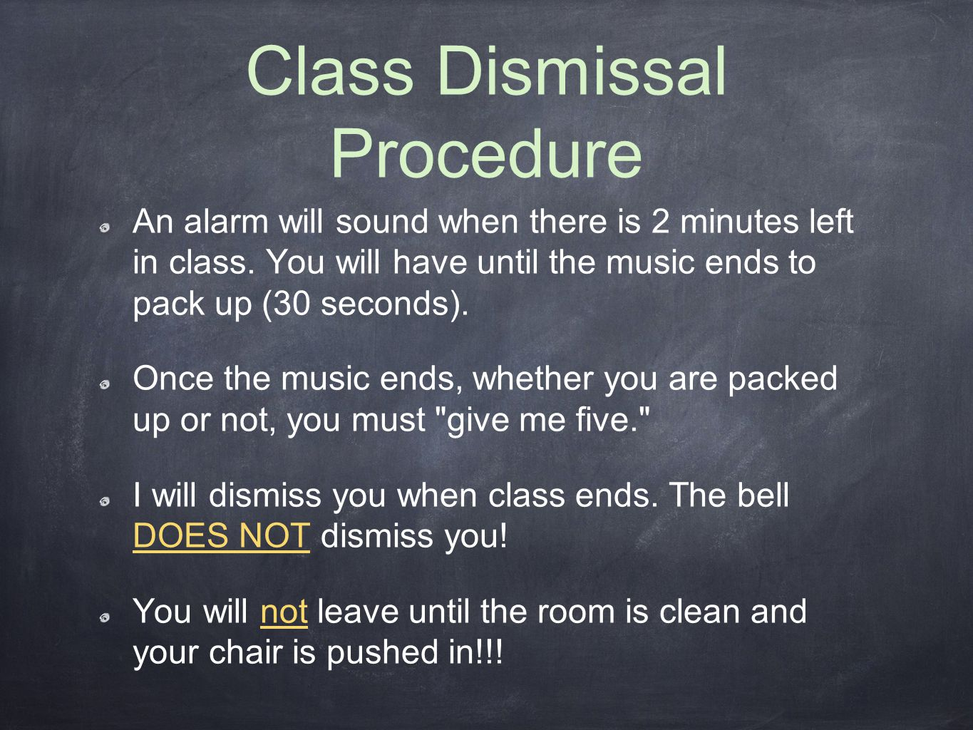 Class Dismissal Procedure An alarm will sound when there is 2 minutes left in class.