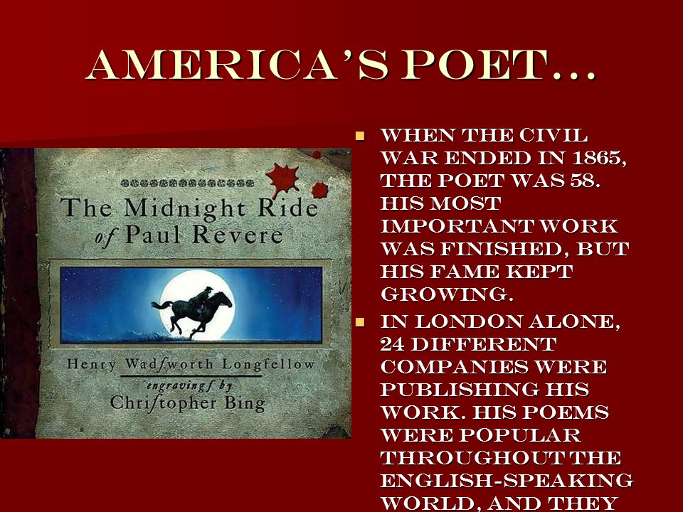 America's Poet… When the Civil War ended in 1865, the poet was 58.