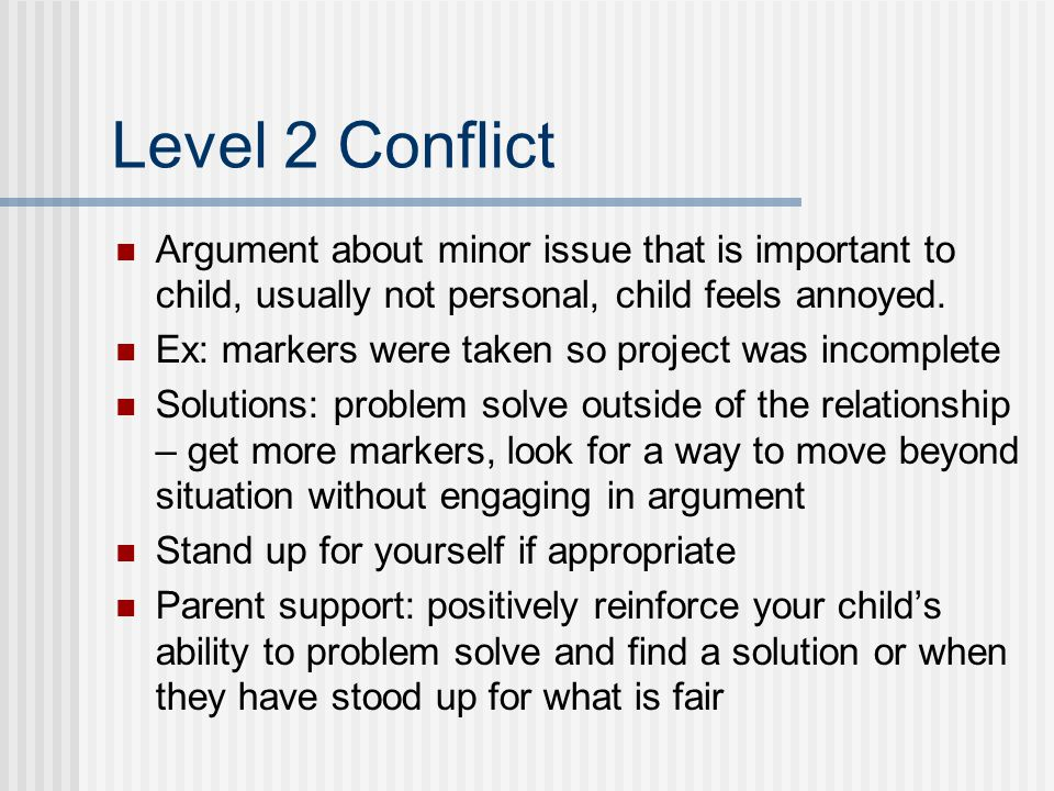 Level 3 Conflict Issue is usually more personal, feelings are hurt, duration of disagreement is longer.