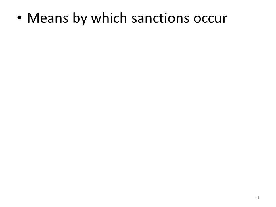 11 Means by which sanctions occur