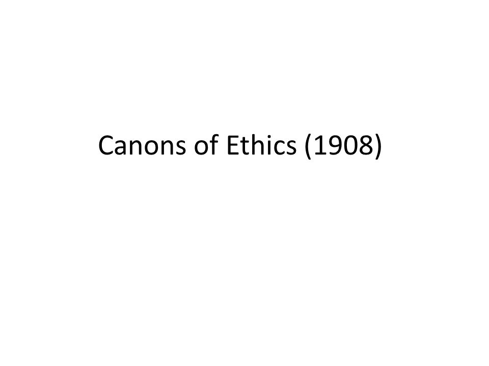 Canons of Ethics (1908)