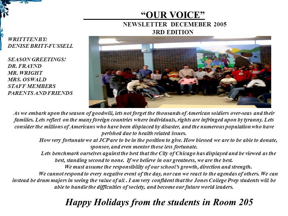 OUR VOICE NEWSLETTER DECEMEBER 2005 3RD EDITION WRITTTEN BY: DENISE BRITT-FUSSELL SEASON GREETINGS.