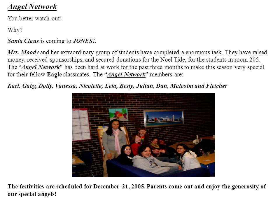 Angel Network You better watch-out.Why. Santa Claus is coming to JONES!.