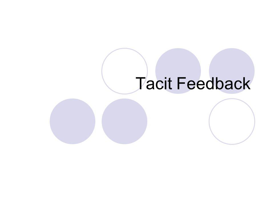 Tacit Feedback