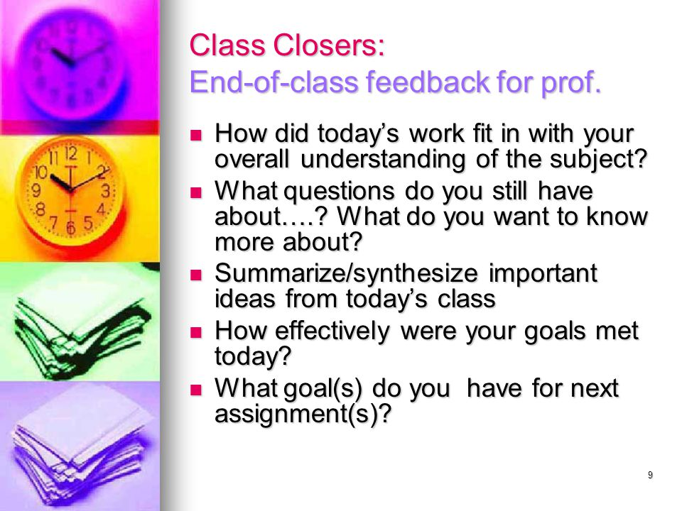 9 Class Closers: End-of-class feedback for prof.