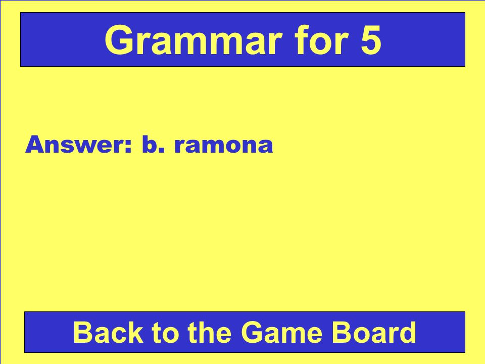 Our classmate ramona enjoys her school. Which word in this sentence should have a capital letter.